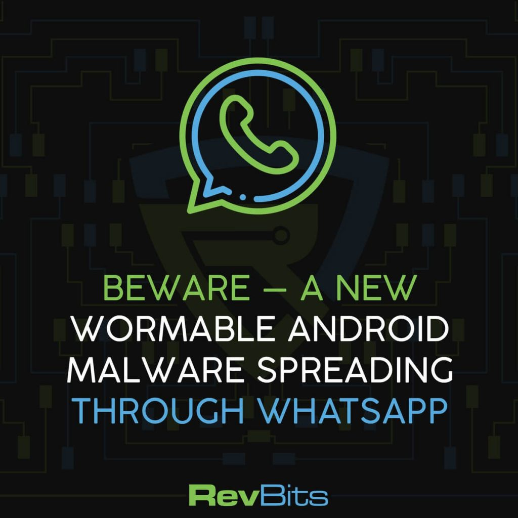 Beware - A New Wormable Android Malware Spreading Through WhatsApp